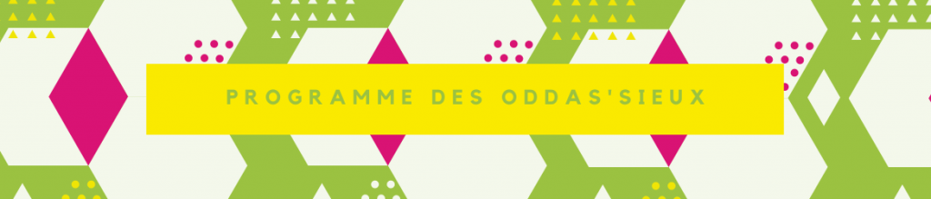 Programme des ODDAS'sieux