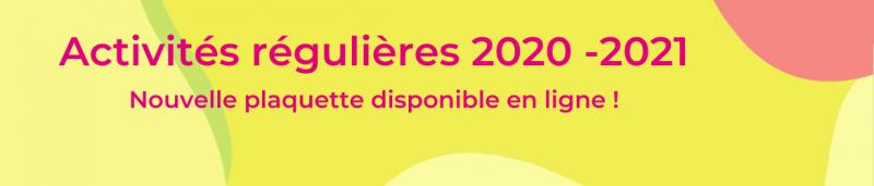 Activités régulières 2020-2021